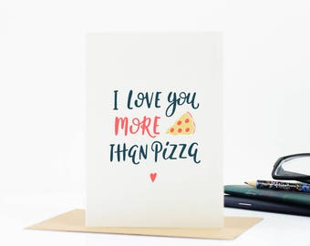 Anniversary Card - I Love You More Than Pizza - Funny cards - Funny Valentines card - Love Card