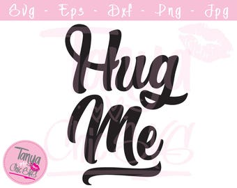 Hug me SVG cut file for Cricut and Silhouette cutting machines Funny SVG Unique Font