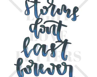Calligraphy Print - Storms Don't Last Forever, Brush Calligraphy, Art Print, Quote, Wall Art Decor, Inspirational Quote, Instant Download