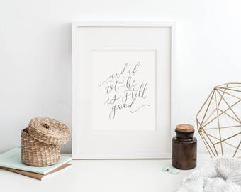and if not, he is still good / calligraphy print