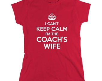 I Can't Keep Calm I'm The Coach's Wife Shirt, pee wee football league, gift idea for mom, coach - ID: 725