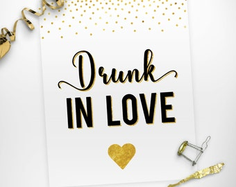 Drunk in Love Printable Bachelorette Party Sign, Gold and White DIY Bachelorette Party Printable Decorations, Gold White Bachelorette Decor