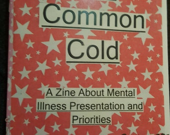 The Common Cold: A Zine About Mental Illness Presentation and Priorities