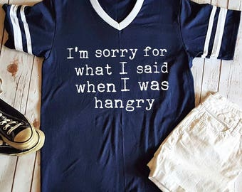 Funny Hangry Shirt - I'm sorry for what I said when I was hangry T-shirt