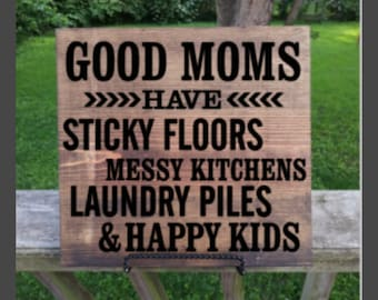 Mothers Day gift, Mother's day sign, Rustic sign, gift for mom, Good Moms have sitcky floors Shabby Chic Sign, Handpainted sign, Custom