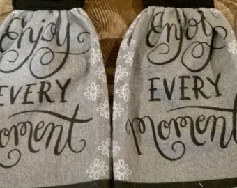 2- towels Enjoy Every Moment hanging kitchen towels