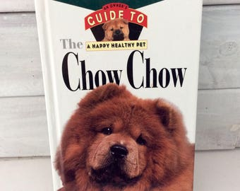 The Chow Chow - dog training Book - Paulette Braun - Healthy Pet Guide - Dog Lover Gift  idea - collectible - hard cover - like new  1996