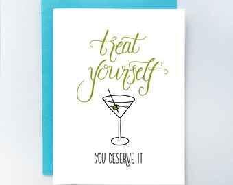 Treat Yourself – Happy Birthday Greeting Card, Mother's Day Card, Love, Graduation, Celebration, Funny, Alcohol, Martini, Handlettering
