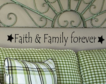 Faith and Family Forever vinyl wall decal words, Religious decor, faith quotes, family room decor, farmhouse style, wall stickers, Primitive