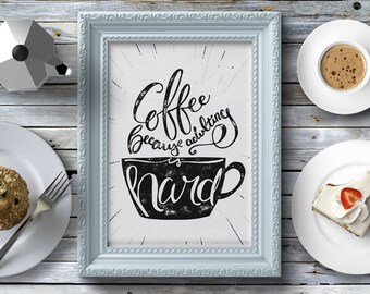 Coffee - because adulting is hard - A4 Art Print - Hand-lettered Motivational Quote - Typography Poster - Gift