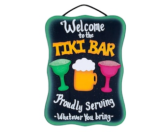 Tiki Bar Sign-Proudly Serving Whatever You Bring