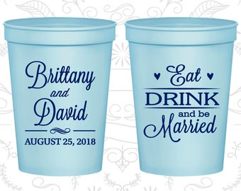 Wedding Cups, Plastic Cups, Stadium Cups, Personalized Cups, Custom Wedding Cups, Plastic Wedding Cups, Eat Drink and Be Married Cups (C30)