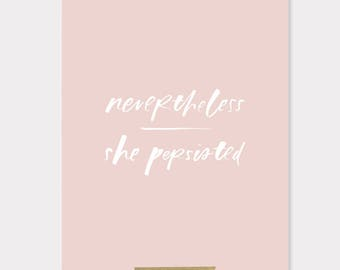 8x10 print / nevertheless she persisted