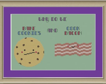 Why do we bake cookies and cook bacon: cross-stitch pattern