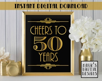 INSTANT DOWNLOAD - Printable Cheers To 50 Years / Party Decor / Birthday / Anniversary / Gold / Black / Art Deco JPEG file 8x10 11x14 16x20