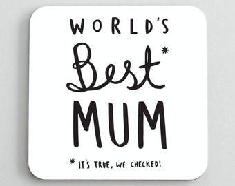 World's Best Mum Coaster - Hand Lettered Typography Coaster - Gift for mum - Gift for her - CO42