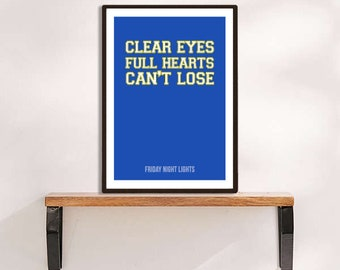 Friday Night Lights Clear Eyes Full Hearts Can't Lose Digital Download, Printable, Typography Print, Wall Art, Home Decor, Gifts,
