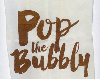 Pop the Bubbly Tea Towel –Gold Ink