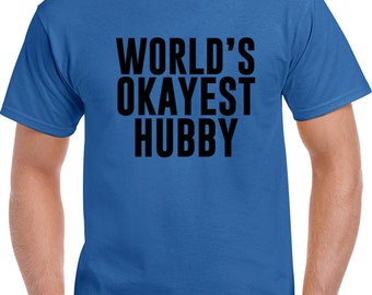 Worlds Okayest Hubby T Shirt