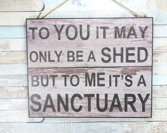 Shed Sanctuary Large Plaque sign Man gift for him