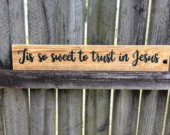 Tis So Sweet to Trust in Jesus sign, Rustic hymn sign, rustic chic sign, Vintage hymn sign on reclaimed wood