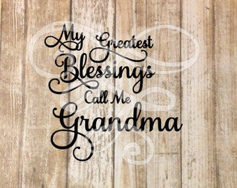 My Greatest Blessings Call Me Grandma svg, dxf, png, eps, pdf, Grandparents, Grandkids