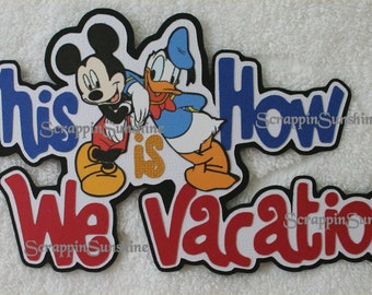 DISNEY This is How We Vacation - Die Cut Title - Scrapbook Page Paper Piece Piecing - SSFF