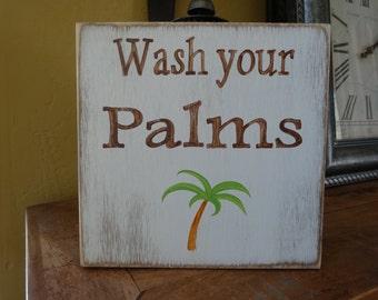 Wash your palms. Hand painted wood sign/ Beachy decor/ Bathroom sign/ Palm tree wall decor/ wash decor/ bathroom decor