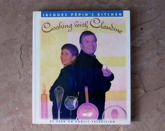 Jacques Pepin's Kitchen Cooking with Claudine Cookbook, 1996 Vintage Cook Book
