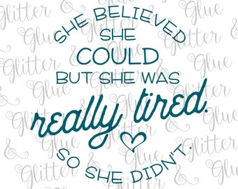She Believed She Could, But She Was Really Tired So She Didn't