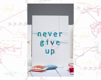 Never Give Up Card - Greeting Card - Inspirational Card - Inspirational Quote