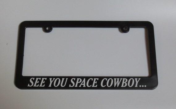 Cowboy Bebop See You Space Cowboy License Plate Frame