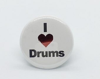 """I Love Drums - 1 1/4"""" Pin, Zipper Pull, Keychain, Magnet or Hair Tie"""
