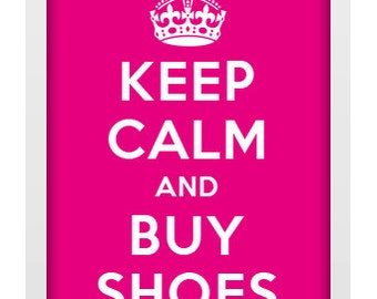 Keep calm buy shoes etsy a4 unframed typographic word art print keep calm and buy shoes publicscrutiny Images