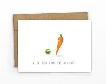 Funny Friendship Card | Funny Love Card ~ Peas and Carrots