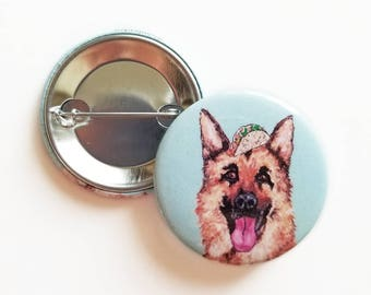 Dog Pin - German Shepherd, German Shepherd Button, Dog Button, Taco Button, Cute Button, Cute Gift, Dog Lover Gift, Gift for Her