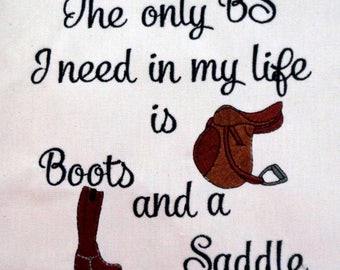 Only BS I need is Boots and a Saddle - Tea Towels - Dish Towel - Dish Rag - Home Decor