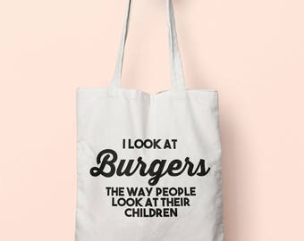I Look At Burgers The Way People Look At Their Children Tote Bag Long Handles TB1180