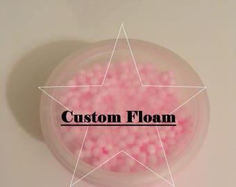 Custom Floam