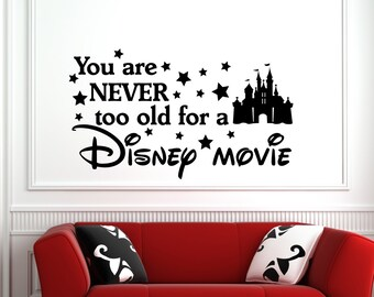 Never too Old Disney Movie-Disney wall Quotes, We Do Disney Decal, Disney Stickers, Wall Vinyl Decal, Wall Decal, Wall Decor