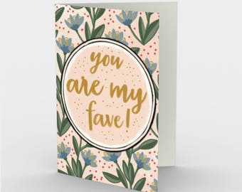 Valentine's Card, You Are My Fave, Floral Stationery