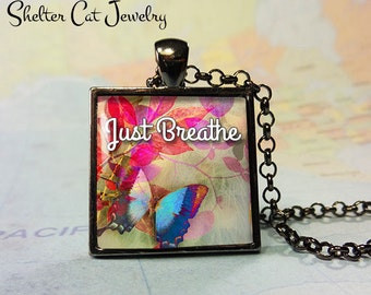 "Just Breathe Butterfly Pendant - 1"" Square Necklace or Key Ring - Handmade Wearable Photo Art Jewelry"