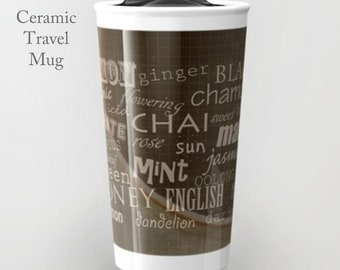 Tea Names Travel Mug-Tea Travel Mug-Tea Words Mug-Tea Tumbler-12 oz Ceramic Mug-Insulated Tea Mug-Insulated Travel Mug-Tea Lovers Gift Ideas