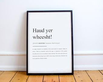"Scottish Proverb Print ""Haud yer wheesht!"" High Quality Print"