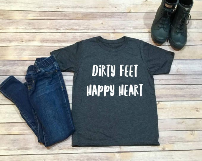 Dirty Feet Happy Heart Kids Shirt - Kids Clothing - Wild Child - Clothing for Kids - Adventure Clothes  - Girls Clothing- Boys Clothing