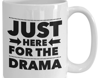 Acting Mug | White - Just Here For The Drama