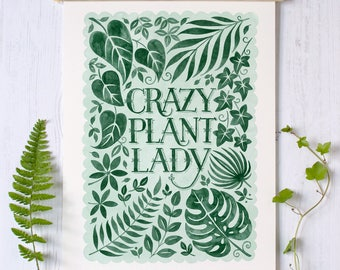 Crazy Plant Lady Print | Tropical Leaf Print | House Plant Print | Gardening Gift | Gift for Gardeners | Gardening Print | Botanical Print |