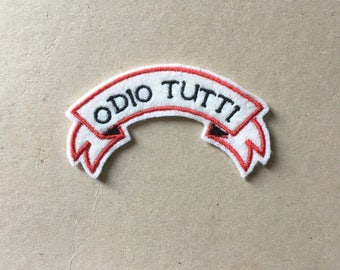 Odio Tutti Sew On Embroidery Patch