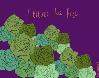 Lettuce Be Free Print