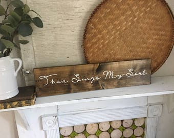 Hand Painted Sign with Hymn Then Sings My Soul